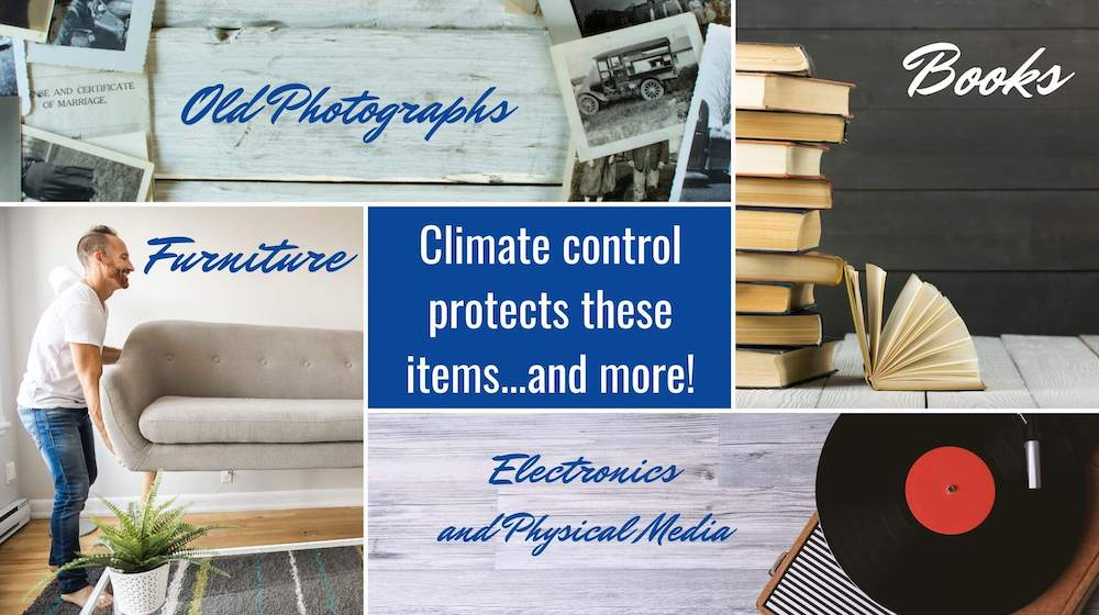 several items that can benefit from climate controlled storage, including books, records, furniture, and old photographs.